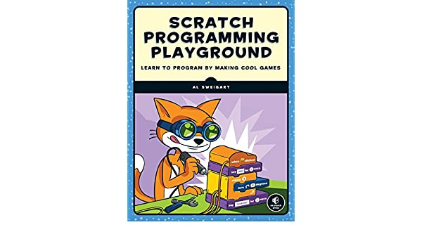 Scratch Programming Playground: Learn to Program by Making ...