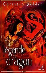 La légende du dragon par Christie Golden