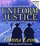 Uniform Justice: A Commissario Guido Brunetti Mystery (Commissario Guido Brunetti Mysteries (Audio))