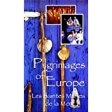 Pilgrimages of Europe: France Les Siantes Maries