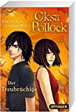 Oksa Pollock - Der Treubrüchige (Bd. 3)