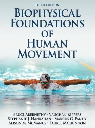 Biophysical Foundations of Human Movement-3rd (Kinetic Movement)