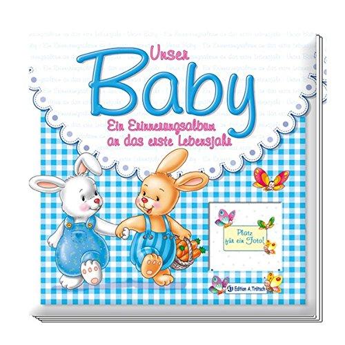 Unser Baby - Blaue Ausgabe für Jungen: Ein Erinnerungsalbum an das erste Lebensjahr