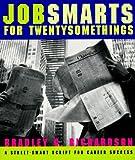 Jobsmarts for Twenty Something, Bradley G. Richardson, 0679757171
