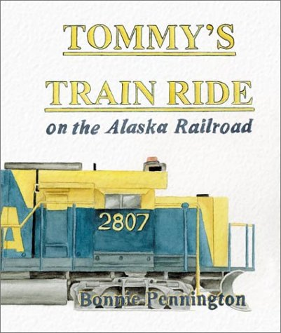 Tommy's Train Ride on the Alaska Railroad