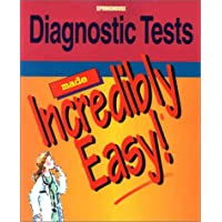 Diagnostic Tests Made Incredibly Easy! (Incredibly Easy! Series)