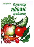 img - for Przywraca  zdrowie  ywieniem - Dr Ewa D browska [KSI  KA] book / textbook / text book
