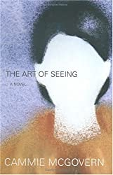 Art of Seeing, the: A Novel