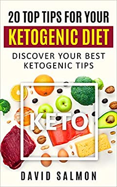 20 Top Tips for your  Ketogenic Diet: Discover your best Ketogenic tips (health)