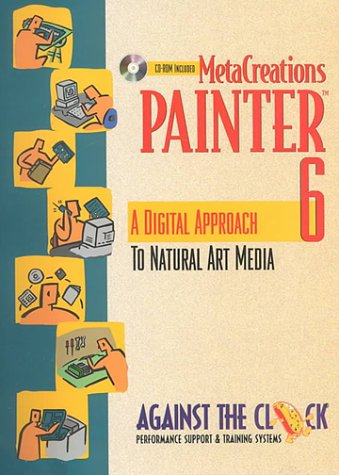 MetaCreations Painter 6: A Digital Approach to Natural Art Media