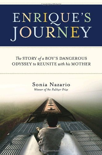 Enrique's Journey: The Story of a Boy's Dangerous Odyssey to Reunite with His Mother by Nazario, Sonia (February 21, 2006) Hardcover