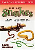 Keeping Snakes, David Manning, 0764117580