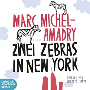 Zwei Zebras in New York Hörbuch