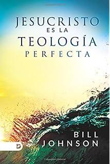 Jesucristo Es La Teología Perfecta (Spanish Edition)