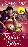 The Truelove Bride, Shana Abe, 0553592750