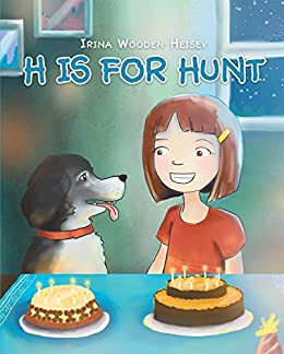 H is for Hunt by [Heisey, Irina Wooden]