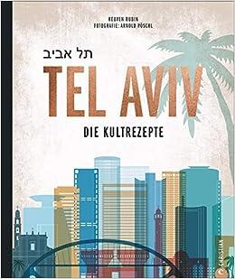 Kochbuch Tel Aviv Die Kultrezepte Jüdisch Kochen Mit Rezepten Der
