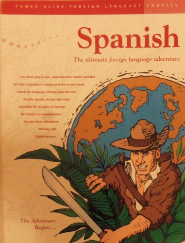 Power-Glide Foreign Language Course Workbook: The Adventure Begins (Spanish Foreign Languge Course Workbook: Power-Glide Foreign Language Adventures)