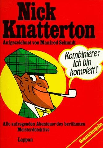 Nick Knatterton: Alle aufregenden Abenteuer des berühmten Meisterdetektivs