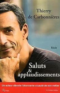 Saluts et applaudissements par Thierry de Carbonnières