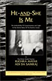 He-And-She Is Me: The Invisibility of Consciousness and Light in the Divine Body of the Ruchira Avatar (The Seventeen Companions of the True Dawn Horse)