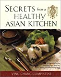Secrets from a Healthy Asian Kitchen, Ying Chang Compestine, 1583331271