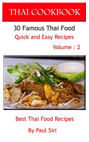 Amazon thai cookbook 30 famous thai food quick and easy recipe thai cookbook 30 famous thai food quick and easy recipe volume 2 best thai forumfinder Choice Image