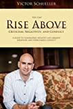Rise above Criticism, Negativity, and Conflict, Victor Schueller, 1497504848