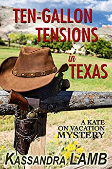Ten-Gallon Tensions in Texas (A Kate on Vacation Mystery Book 3) by [Lamb, Kassandra]