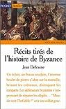 Récits tirés de l'histoire de Byzance par Defrasne