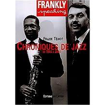 FRANKLY SPEAKING : CHRONIQUES DE JAZZ DE 1944 À 2004