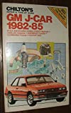 Chilton's Repair and Tune-Up Guide: Gm J-Car, 1982-85 (Chilton's Repair Manual)
