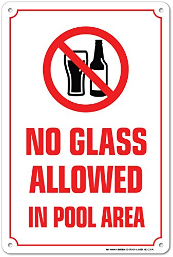 No Glass Allowed in Pool Area Warning Sign - Swimming Pool Safety - Pool Rules - Made in USA - 14