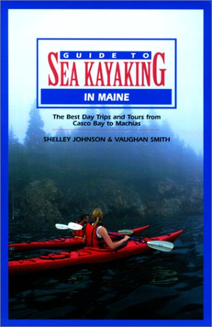 Download Guide to Sea Kayaking in Maine (Regional Sea Kayaking Series) PDF