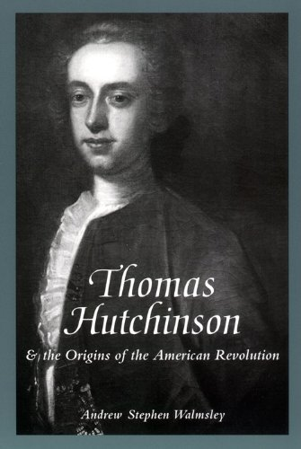 Thomas Hutchinson and the Origins of the American Revolution (The American Social Experience)