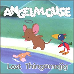 Angelmouse: Lost Thingamajig: ...