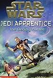 Star Wars: Jedi Apprentice #11: The Deadly Hunter