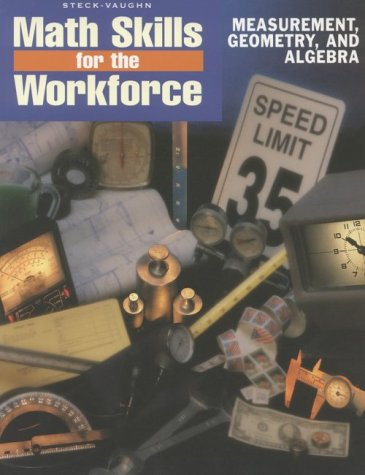 Steck-Vaughn Math Skills for the Workforce: Measurement, Geometry and Algebra