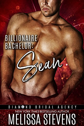 Billionaire Bachelor: Sean (Diamond Bridal Agency Book 7)