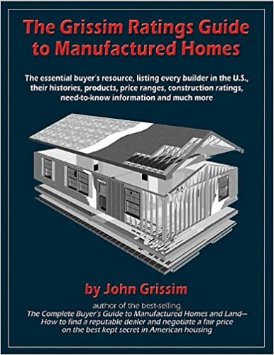 The Grissim Ratings Guide To Manufactured Homes The Essential Buyer S Resource Listing Every Builder In The U S Their Histories Products Price Need To Know Information And Much More John Grissim 9780972543613 Amazon Com Books