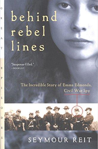 Behind Rebel Lines: The Incredible Story of Emma Edmonds, Civil War Spy (Great Episodes)