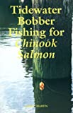 Tidewater Bobber Fishing for Chinook Salmon, Gene Martin, 1878175548