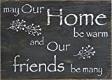 Cheap Rustic Home Family Wood Sign – May Our Home be Warm and Our Friends be Many -Size 10 x 14 x 3/8″ Rustic Distressed Black White Primitive Signs Handmade Art Will Look Perfect on Your Family Wall/Gift
