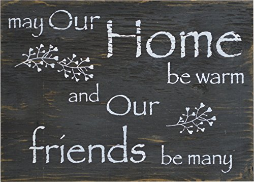 Rustic Home Family Wood Sign - May Our Home be Warm and Our Friends be Many -Size 10 x 14 x 3/8