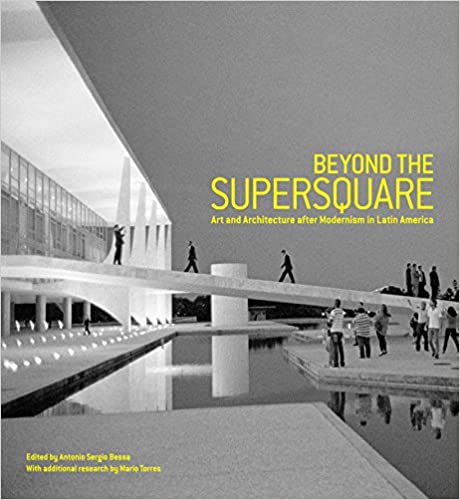 Beyond the supersquare art and architecture in latin america beyond the supersquare art and architecture in latin america after modernism 1st edition fandeluxe Gallery