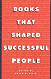 Books That Shaped Successful People, Kevin H. Kelly, 0925190446