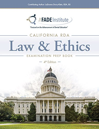 The California RDA Law and Ethics Examination Prep Book - 4th Edition (Law And Ethics Exam For Rda In Ca)