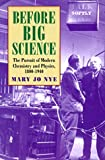 Before Big Science, Mary Jo Nye, 0674063821