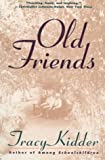 Old Friends, Tracy Kidder, 039571088X