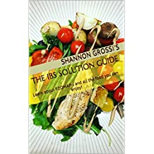 The IBS Solution Guide: Learn about FODMAP's and all the food you can enjoy!